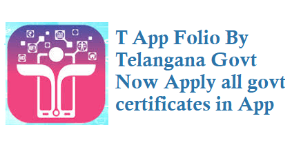 T App Folio Launched Now apply all govt certificates from App