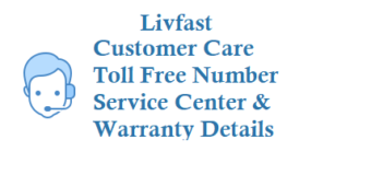 Livfast Customer Care Number Toll Free Number Service Center Details Warranty and Other Details
