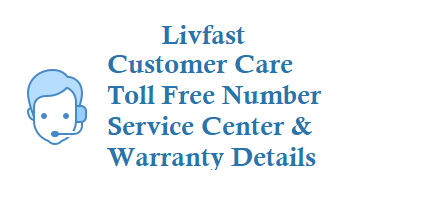 Livfast Customer Care Number Toll Free Number Service Center Details Warranty