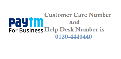 Paytm Payment Business Helpdesk Number Customer Care Number is 0120-4440440