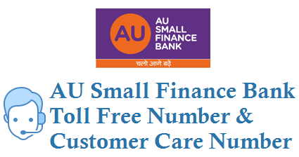 AU Small Finance Bank Toll Free Number 180012001200 Customer Care Number