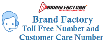 Brand Factory Toll Free Number Customer Care Number and Other Details