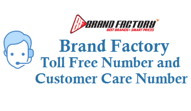 Brand Factory Toll Free Number 18002101888 Customer Care Number Social Media Care